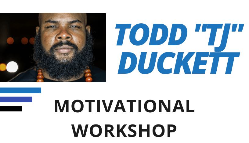 "Todd ""TJ"" Duckett motivational workshop"